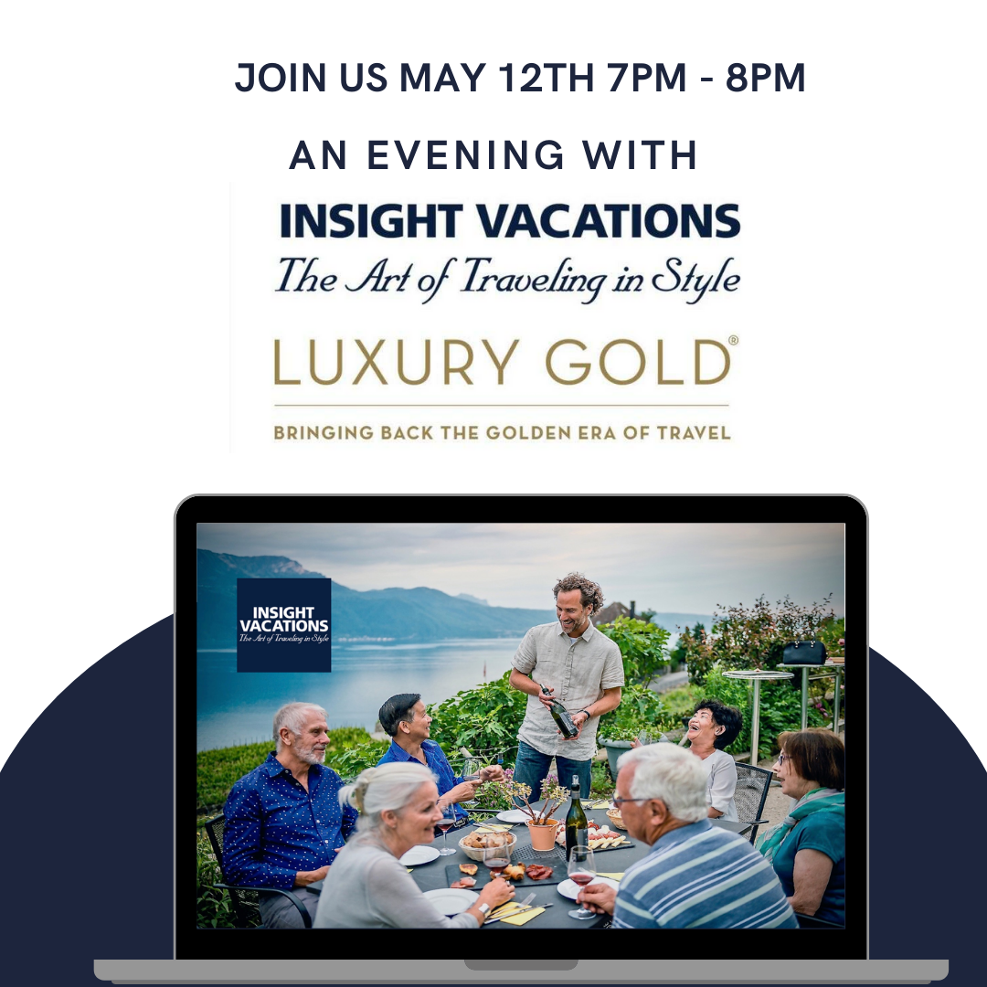 Join us for an evening with Insight Vacations and Luxury Gold