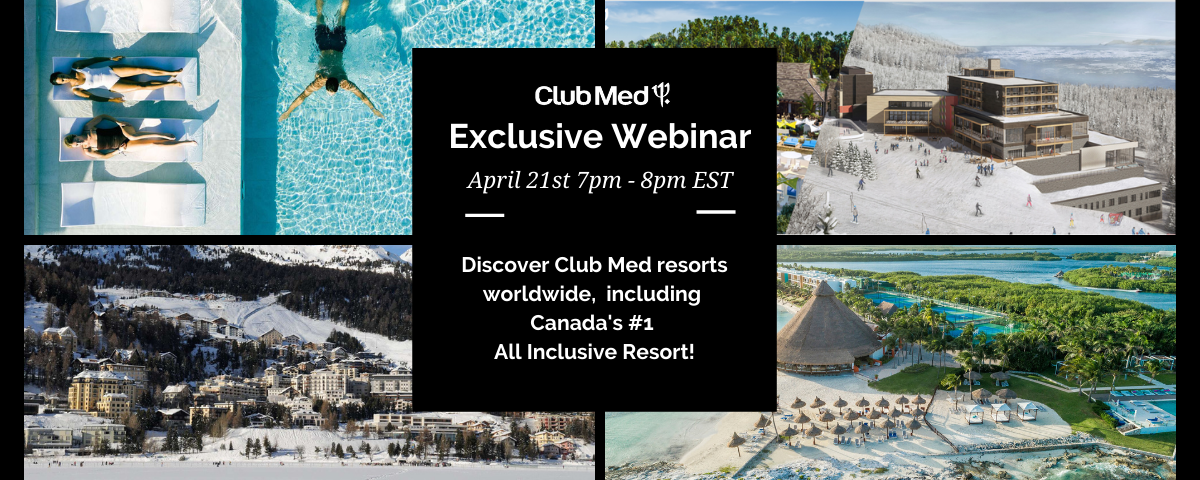 Join us for an evening with Club Med:  All Inclusive Resorts Worldwide