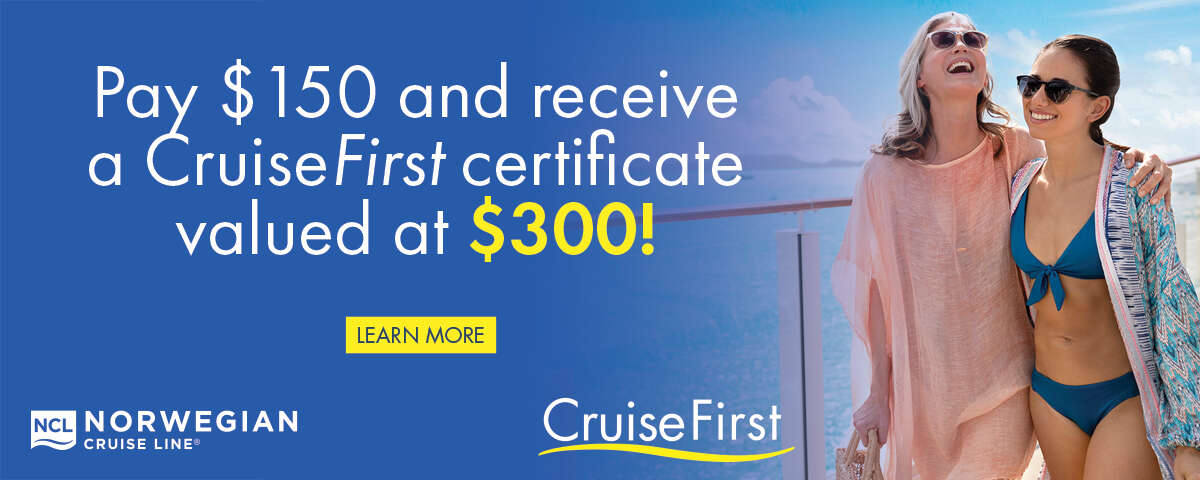 Don't Miss Out - CruiseFirst with NCL