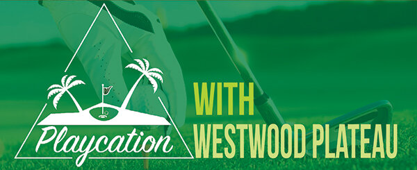 Playcation with westwood plateau