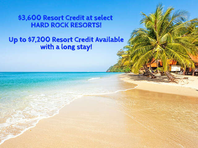 $3,600 Resort Credit at Hard Rock Resorts!