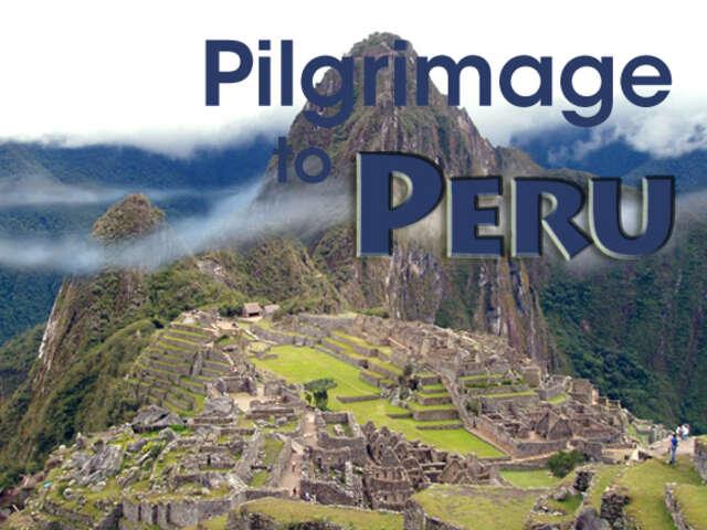 Pilgrimage to Peru