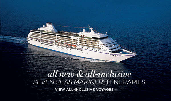 Regent Seven Seas - New All-inclusive Itineraries