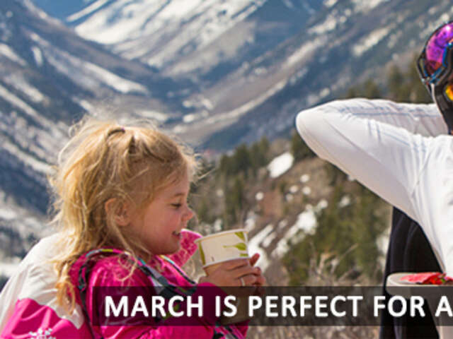 March is perfect for a Spring Ski Vacation!