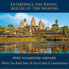 Free Air to SouthEast Asia; Mekong River Cruise + Land with AmaWaterways
