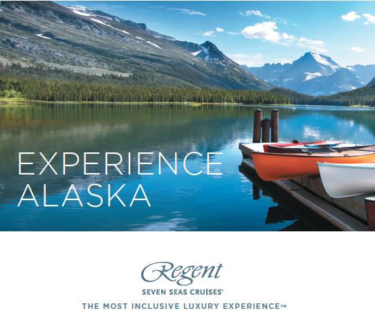 Cruise to Alaska in 2018 on Regent Seven Seas Cruises