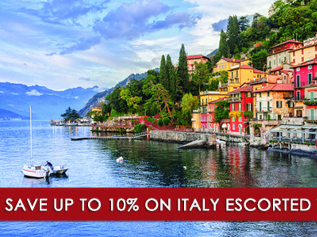Save up to 10 on Italy Escorted Tours