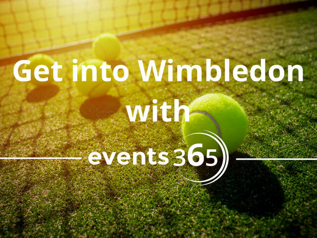 Events 365 - Receive $150 off tickets to Wimbledon!