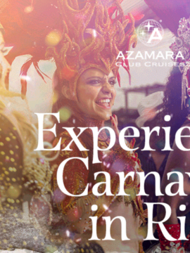 Experience Carnaval Overnight in Rio on Azamara and Save up to $3000