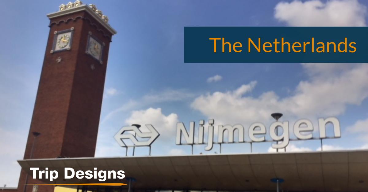 Traveling to The Netherlands: Nijmegen and Berg en Dal