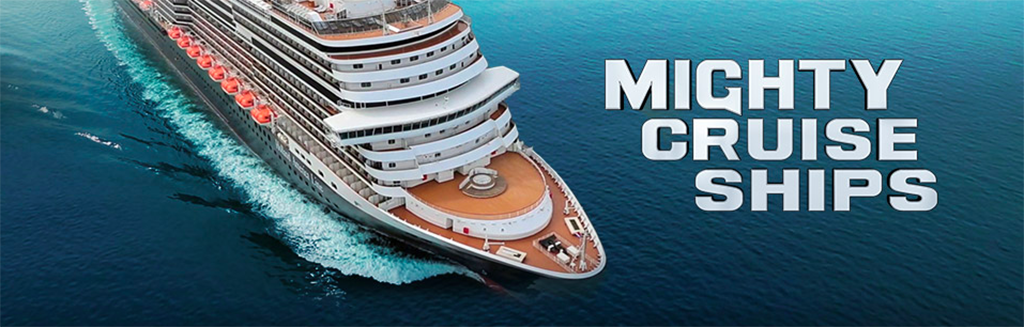 Watch MIGHTY SHIPS on the Discovery Channel