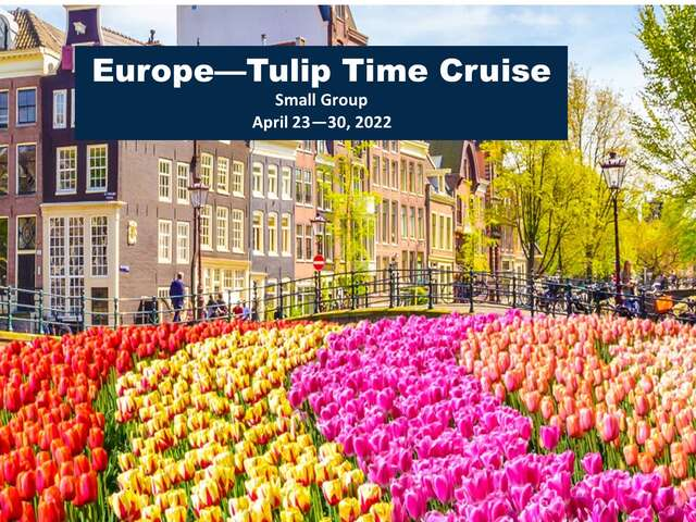 Europe Cruise - LXR small group Tulip Time river cruise April 2022