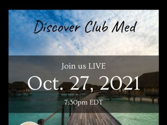 'Discover the World with Club Med' - Oct 29th, 7:30EDT
