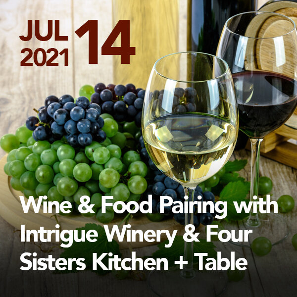 Wine & Food Pairing with Intrigue Winery & Four Sisters Kitchen + Table